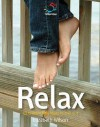 Relax: 52 Brilliant Little Ideas To Chill Out - Elizabeth Wilson