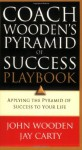 Coach Wooden's Pyramid of Success Playbook: Applying the Pyramid of Success to Your Life - John Wooden, Jay Carty