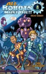 All Robots Must Die: Nacho-Geddon - Chad Derdowski, Shannon Eric Denton, Rob M. Worley