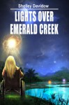 Lights Over Emerald Creek - Shelley Davidow