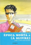 Época Morta e (À Suivre) - José Carlos Fernandes
