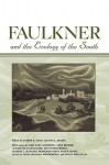 Faulkner and the Ecology of the South - Joseph R. Urgo, Ann J. Abadie