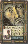 The Secret Life Of Jesus - Robert Macklin