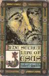 The Secret Life Of Jesus - Robert Macklin