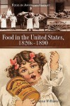 Food in the United States, 1820s-1890 - Susan Williams