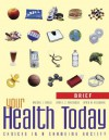 Your Health Today, Brief: Choices in a Changing Society [With Other] - Michael L. Teague, Sara L.C. Mackenzie, David M. Rosenthal