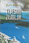 Tijesna zemlja : roman iz istarskog narodnog života - Mate Balota