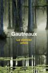 Le Dernier Arbre - Tim Gautreaux, Jean-Paul Gratias