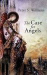 The Case For Angels - Peter Williams