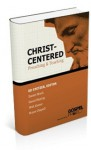 Christ-Centered Preaching & Teaching - Ed Stetzer, Daniel I. Block, David Murray, Walt Kaiser, Bryan Chapell