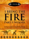 I Bring the Fire: Part I Wolves - C. Gockel
