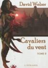 Cavaliers du Vent, Tome 2 - David Weber