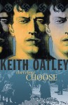 Therefore Choose - Keith Oatley