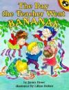 The Day the Teacher Went Bananas - James Howe, Lillian Hoban
