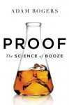 Proof: The Science of Booze - Adam Rogers