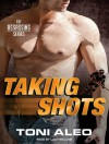 Taking Shots - Toni Aleo, Lucy Malone
