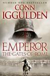 Emperor: the Gates Of Rome - Conn Iggulden