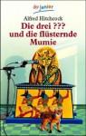 Die drei ??? und die flüsternde Mumie (Die drei Fragezeichen, #2). - Robert Arthur
