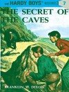 The Secret of the Caves (Hardy Boys, #7) - Franklin W. Dixon
