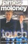 Touch Me - James Moloney