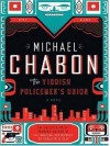 The Yiddish Policemen's Union - Michael Chabon