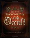 The New Encyclopedia of the Occult - John Michael Greer