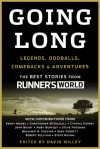 Going Long: Legends, Oddballs, Comebacks & Adventures - Runner's World, David Willey