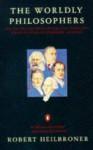 The Worldly Philosophers (Business Library) - Robert L. Heilbroner