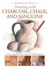 Drawing with Charcoal, Chalk, and Sanguine Crayon - Barron's Educational Series