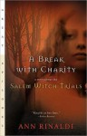 A Break with Charity: A Story about the Salem Witch Trials - Ann Rinaldi