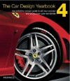The Car Design Yearbook 4: The Definitive Annual Guide to All New Concept And Production Cars Worldwide - Stephen Newbury