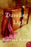 Traveling Light - Katrina Kittle