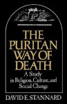 The Puritan Way of Death: A Study in Religion, Culture, and Social Change (Galaxy Books) - David E. Stannard