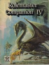 Rolemaster Companion IV - Andrew Durston, Monte Cook, Tim Taylor, Coleman Charlton, Michael Whelan, Shawn Sharp
