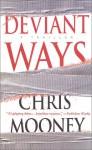 Deviant Ways - Chris Mooney