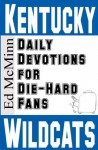 Daily Devotions for Die-Hard Fans: Kentucky Wildcats - Ed McMinn