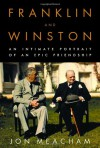 Franklin and Winston: An Intimate Portrait of an Epic Friendship - Jon Meacham