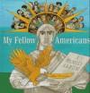 My Fellow Americans: A Family Album - Alice Provensen