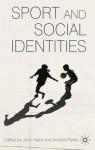 Sport and Social Identities - John Harris, Andrew Parker