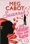 Susannah: Auch Geister lieben süße Rache - Meg Cabot, Yvonne Hergane-Magholder