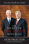 The Secret of Real Estate Revealed - Don Proctor, Bob Proctor