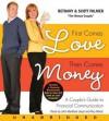 First Comes Love, Then Comes Money - Bethany Palmer, Scott Palmer, John Bedford Lloyd, Tory Wood