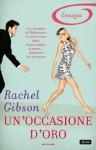 Un'occasione d'oro (I Romanzi Emozioni) (Italian Edition) - Rachel Gibson, Berta Smiths-Jacob