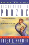 Listening to Prozac - Peter D. Kramer