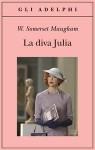 La diva Julia - Franco Salvatorelli, W. Somerset Maugham