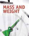 Measuring Mass and Weight. Barbara Somervill - Barbara A. Somervill