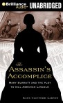 Assassin's Accomplice, The - Kate Clifford Larson, Laural Merlington