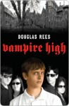 Vampire High Vampire High - Douglas Rees