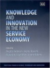 Knowledge and Innovation in the New Service Economy - Birgitte Andersen, Richard Hull, Ian Miles