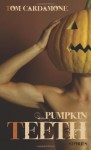 Pumpkin Teeth - Tom Cardamone